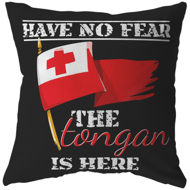 Tonga, Funny Have No Fear The Tongan Is Here Flag Pillow