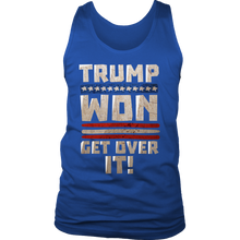 Trump Won Get Over It Funny Political Men's Tank