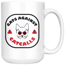 Cats Against Catcalls, Funny 15oz. Ceramic White Mug, Feminist Gift