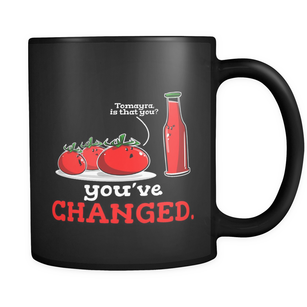 Funny Coffee Mugs - 'Have You Changed?' Hilarious Tomato Design on Black 11 oz mug