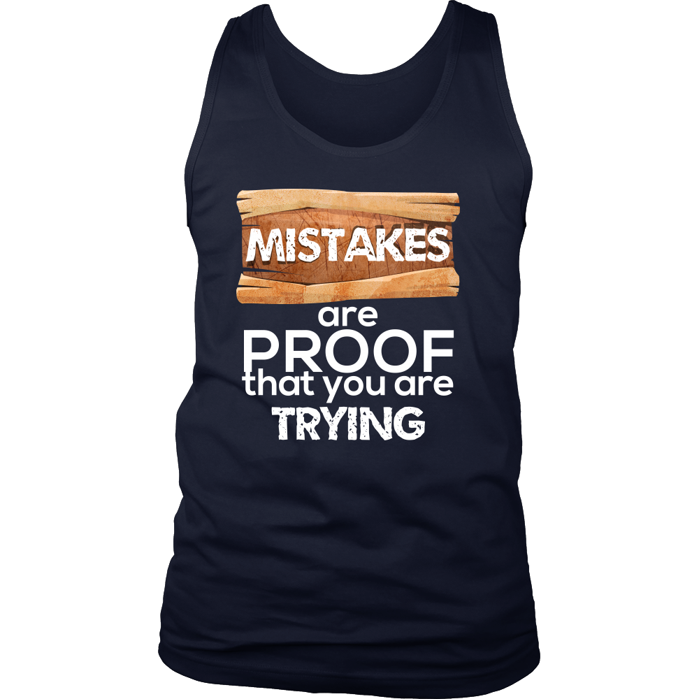Mistakes Are Proof Inspirational Motivational Quote Men's tank