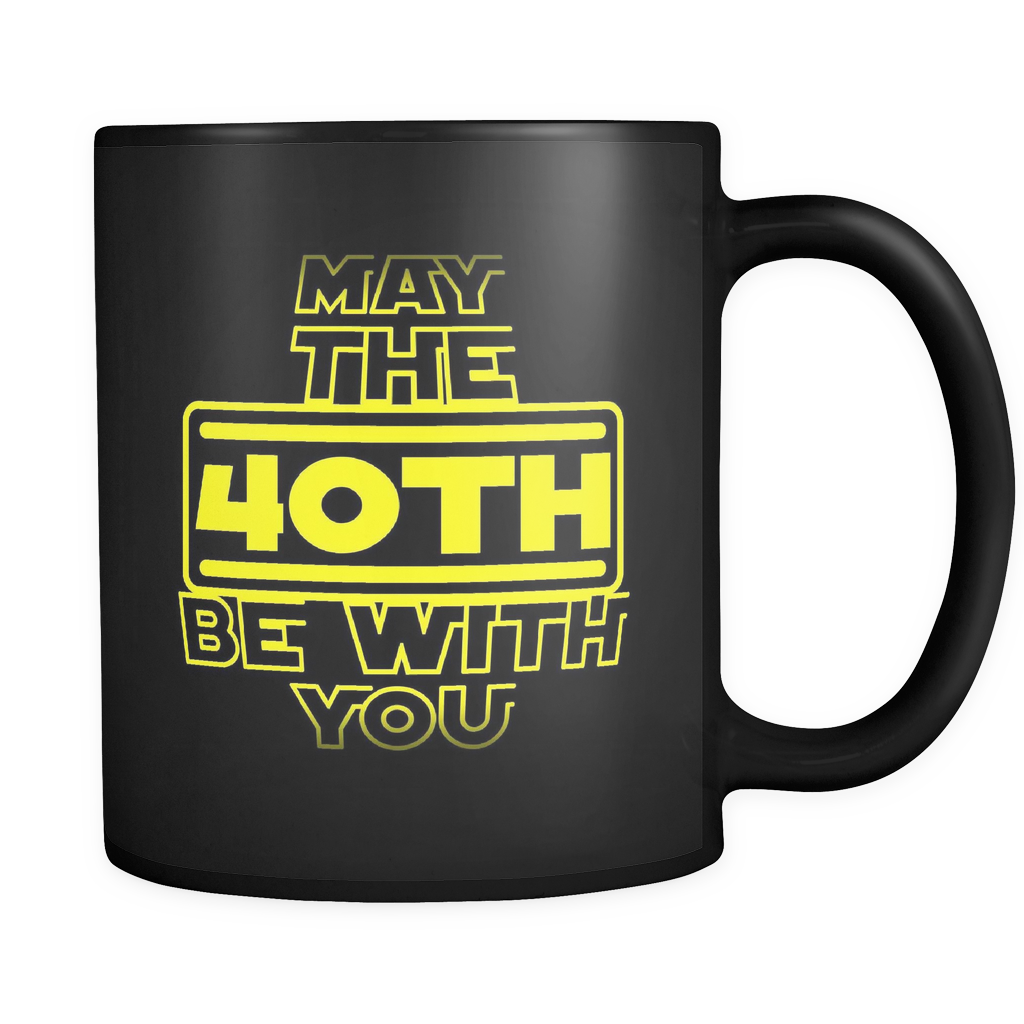 'May The 40th Be With You' - Updated Version Black ceramic 11oz Mug