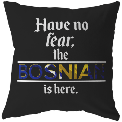 Bosnia Here Have No Fear World Flag Pillow