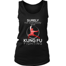 Surely Not Everybody Was Kung Fu Fighting Funny T-shirt Women's Tank Top