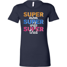 Super Mom, Super Wife, Super Tired Awesome Mom Bella Shirt