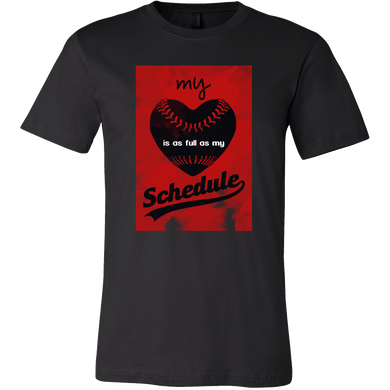 My Heart is as Full as My Schedule Baseball Sports Shirt