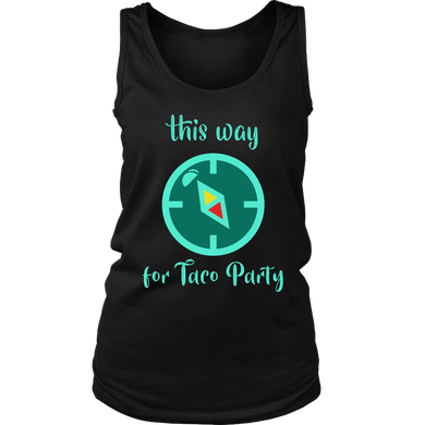 This Way For A Taco Party Funny Tacos Food Women's Tank