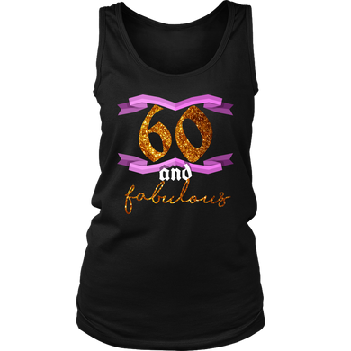 60th Birthday Sixty and Fabulous B Day Women's Tank