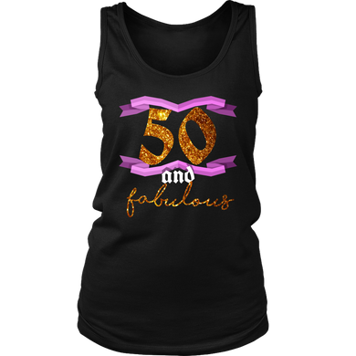 50th Birthday Fifty and Fabulous BDay Women's Tank