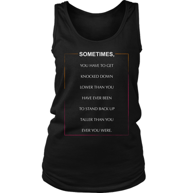 Sometimes You Have To Get Knocked Inspirational Motivational Women's Tank