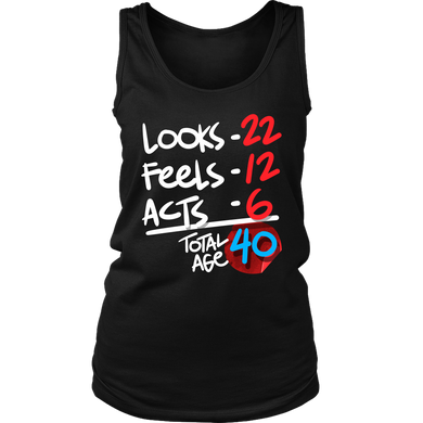 Funny 40 Years Old Birthday Humor Women's Tank