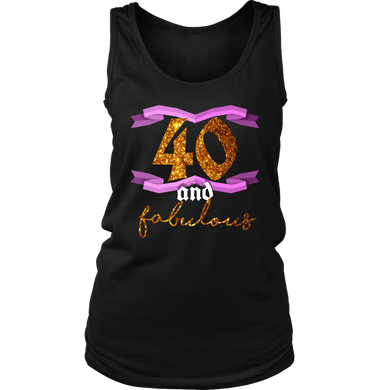 40th Birthday Forty and Fabulous BDay Women's Tank