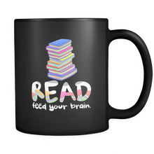 Reading Mug - Read - Feed Your Brain Quote on Black 11 oz Ceramic Mug