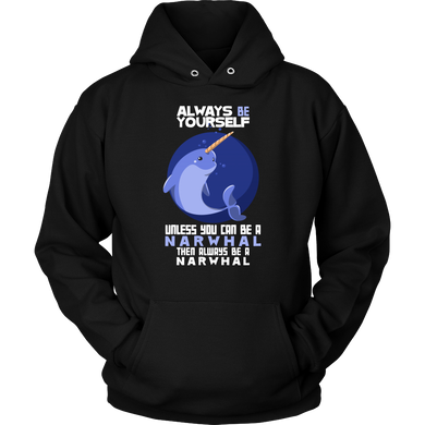 Unicorn and Dolphin - Always Be a Narwhal Funny Animal Hoodie