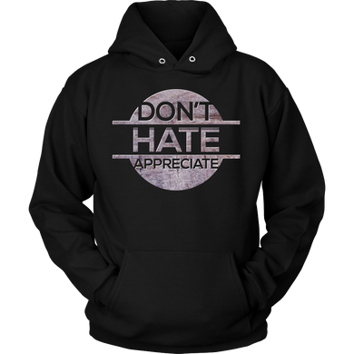Don't Hate Appreciate Stop Discrimination LBGT Pride Hoodie
