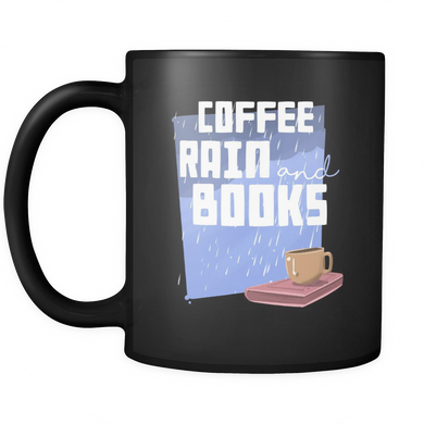 Coffee, Rain and Books Unique Coffee Mugs - Black Ceramic 11oz mug