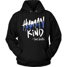 Be Both Human and Kind Inspirational Motivational Hoodie