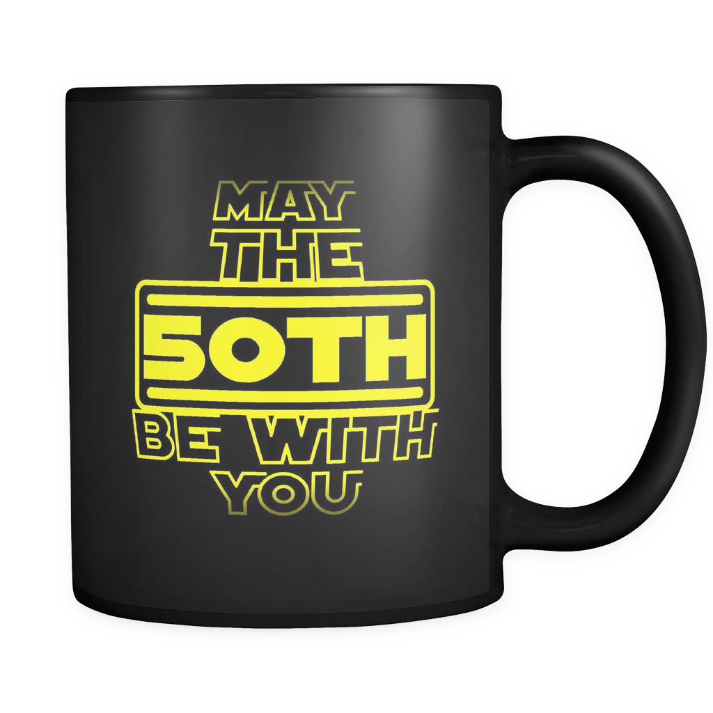 May The 50th Be With You' - Updated Version Black ceramic 11oz Mug