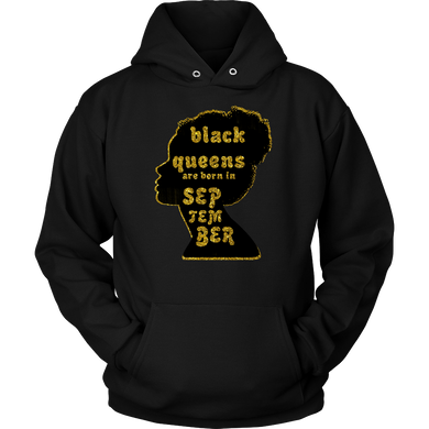 Black Queens Are Born in September Birthday B-day Gift Hoodie