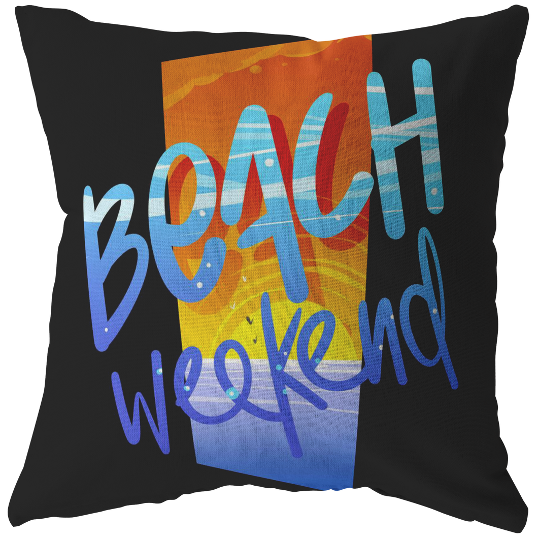 Beach Weekend, Best Weekend Pillow