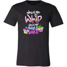 Watch Me Bake and Whip Love To Cook Bakers T Shirt