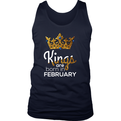 Kings Are Born in February Birthday B-day Gift Men's tank
