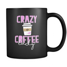 Crazy Coffee Lady Quote on Exclusive black ceramic 11oz mug