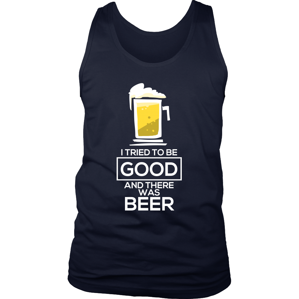I Tried To Be Good,Then There Was Beer Drinking Tank