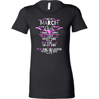 March Girl,Crazy, Sweet and Fun Birthday Bella Shirt