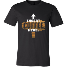 Insert Coffee Here Coffee Graphic Tee Shirt