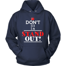 Quote Hoodie - Don't Fit In - STAND OUT! Cool Quote Printed on Hoodie