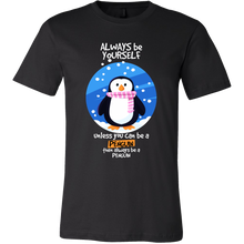 Always be Yourself Unless You Can Be a Penguin Funny Animal T-shirt