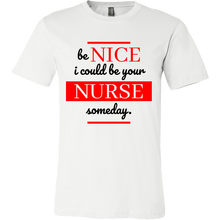 'Be Nice - I could be your Nurse one day'! Novelty Nurse Tee Shirt