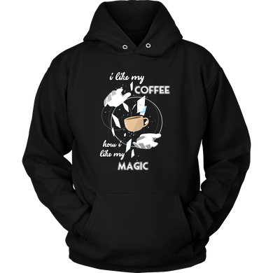 I Like My Coffee How I like My Magic Quote on Coffee Addicts Hoodie