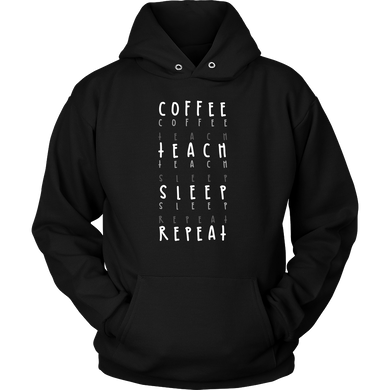 Coffee, Teach, Sleep, Repeat Novelty Hoodie For Coffee Lovers