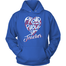 Proud to be a public school teacher  Hoodie for Teachers