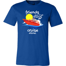 Friends Don't Let Friends Cruise Alone Funny Holiday T-shirt
