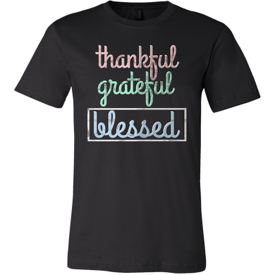 Thankful,Grateful,Blessed Inspirational Quote T Shirt