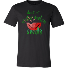 Unique, Funny Don't Eat Watermelon Seeds Quote T-shirt