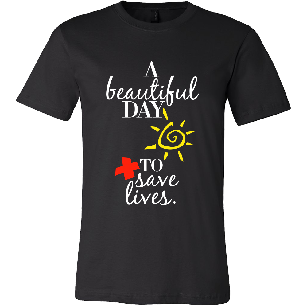 A Beautiful Day To Save Lives Tshirt For Doctors