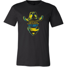 You'll Never Learn Unless You Get Dirty Cowboy T-shirt