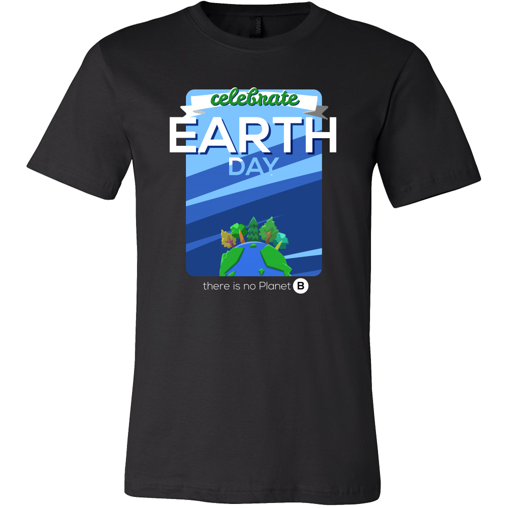 Celebrate Earth Day, March For Science, No Planet B T-Shirt