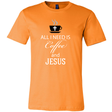 All I need is Coffee and Jesus' Funny Quote on Coffee Graphic T-Shirt