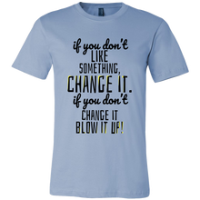 If you don't like it, Blow it Up Quote Tshirt