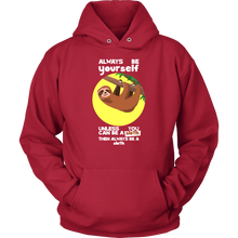 Always be Yourself Unless You Can Be a Sloth Funny Quote - Exclusive Hoodie Collection
