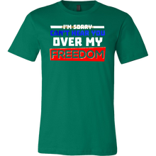 Can't Hear You Over My Freedom Funny Party 4th Of July T Shirt