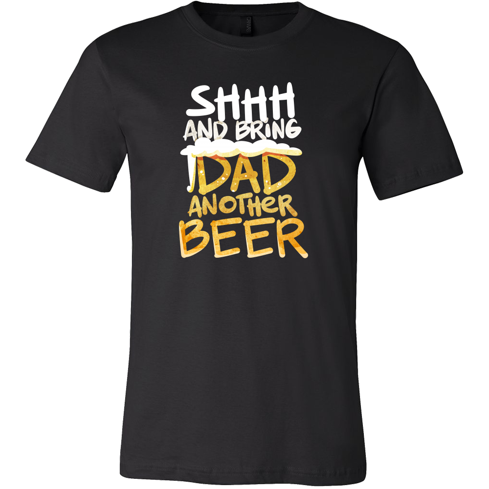 Bring Dad Another Beer Funny Dad Fathers T-Shirt