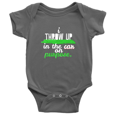 Baby Onesie Funny Quote Throw Up in The Car on Purpose!