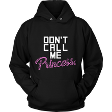 'Don't Call me a Princess' Princess Hoodie
