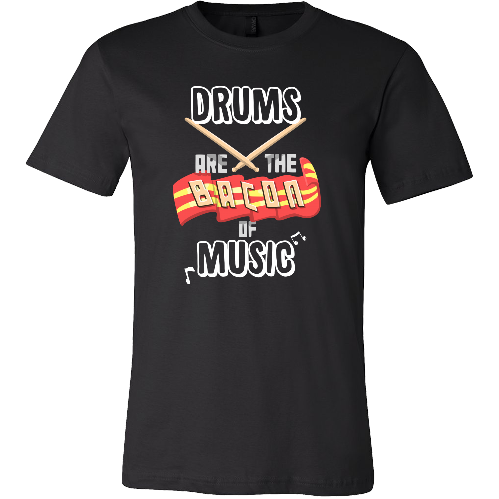 Drums Are the Bacon of Music Quote on Awesome Bacon Tshirt